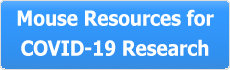 Mouse Resources for COVID-19 Research